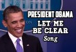 """Let Me Be Clear"" – Funny Song About President Obama's Lies"