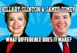 Hillary Clinton & James Comey – What Difference Does It Make?